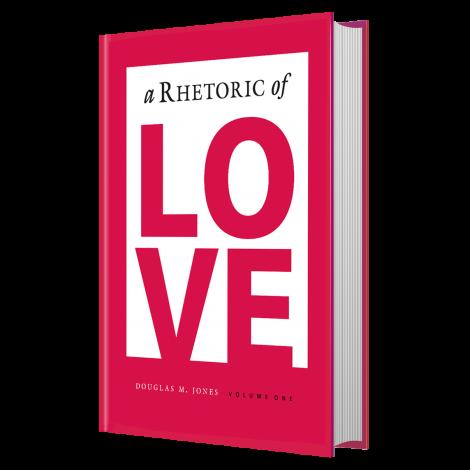 A Rhetoric of Love - Front Cover: Veritas Press